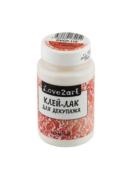 Клей-лак для декупажа 110 мл,Love2art